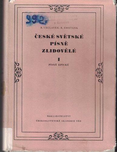 České světské písně zlidovělé I. - B. Václavek, R. Smetana