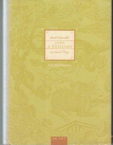 Jara a podzimy II. - devět básníků ze staré Číny