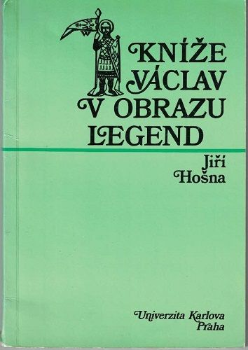Kníže Václav v obrazu legend - J. Hošna