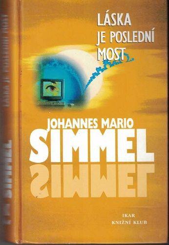 Láska je poslední most - J. M. Simmel