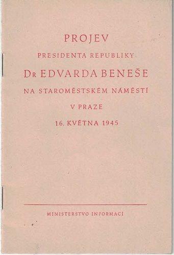 Projev presidenta republiky Dr. Edvarda Beneše na Staroměstském náměstí 16.5. 1945