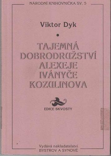 Tajemná dobrodružství Alexeje Iványče Kozulinova - V. Dyk