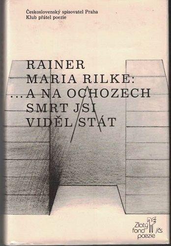 ... a na ochozech smrt jsi viděl stát - R. M. Rilke