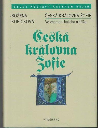Česká královna Žofie - B. Kopičková