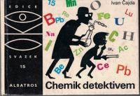 Chemik detektivem - I. Čajda
