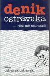 Denik Ostravaka - ..eště mě nědostali !