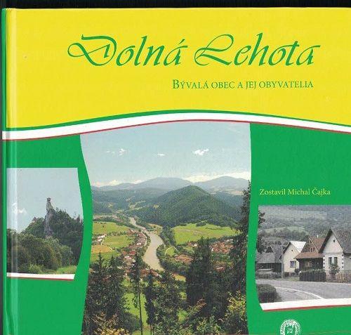 Dolná Lehota (Orava) - bývalá obec a jej obyvatelia - M. ČAJKA