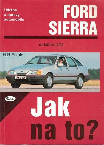 Ford Sierra - Jak na to ? - H. R. Etzold