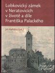 Lobkovický zámek (Neratovice) v životě a díle Františka Palackého - J. Kořalka