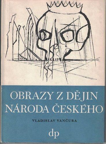 Obrazy z dějin národa českého 3 - V. Vančura