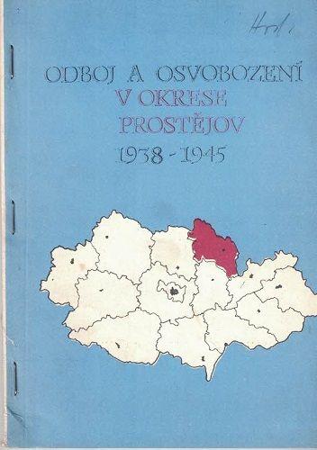 Odboj a osvobození v okrese Prostějov 1938 - 1945