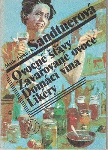 Ovocné šťávy, zavařované ovoce, domácí vína, likéry - M. Janků Sandtnerová