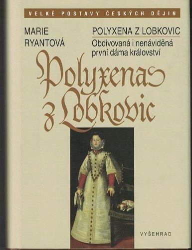 Polyxena z Lobkovic - M. Ryantová