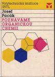 Poznáváme organickou chemii - J. Pacák