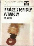 Práce s lepidly a tmely - M. Osten