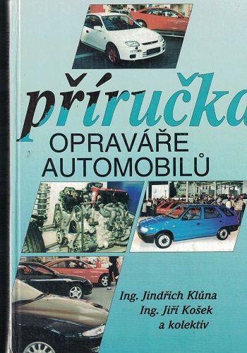 Příručka opraváře automobilů - Klůna, Košek a kol.