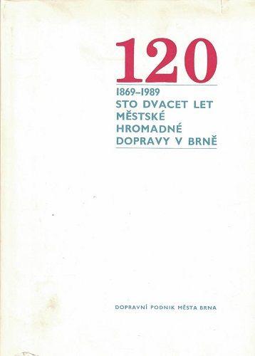Sto dvacet let městské hromadné dopravy Brno