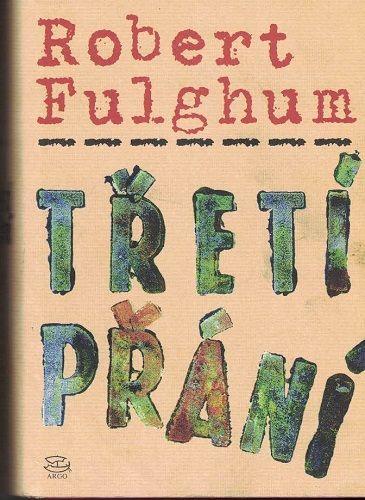 Třetí přání 1, 2 a 3 - R. Fulghum