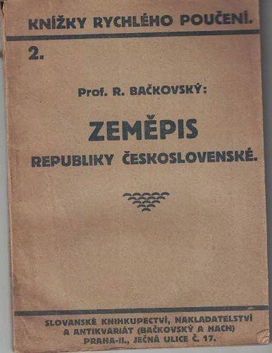 Zeměpis republiky Československé - Prof. R. Bačkovský