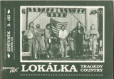 Lokálka - tragedy country