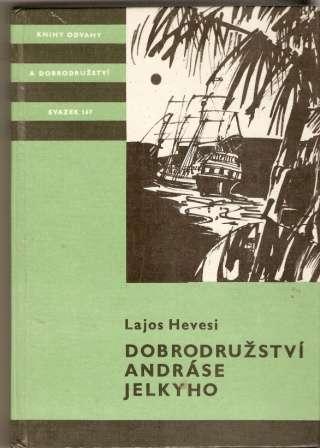 Dobrodružství Andráse Jelkyho - L. Hevesi