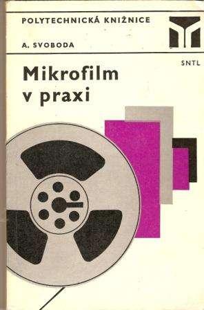 Mikrofilm v praxi - A. Svoboda