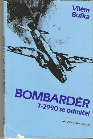 Bombardér T - 2990 se odmlčel - V. Bufka