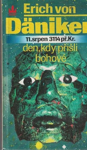 11. srpen 2114 př. Kristem - den, kdy přišli bohové - E. von Däniken