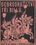 Dobrodružství tří Billů - B. Golombek, il. O. Sekora