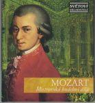 Mozart - Mistrovská hudební díla
