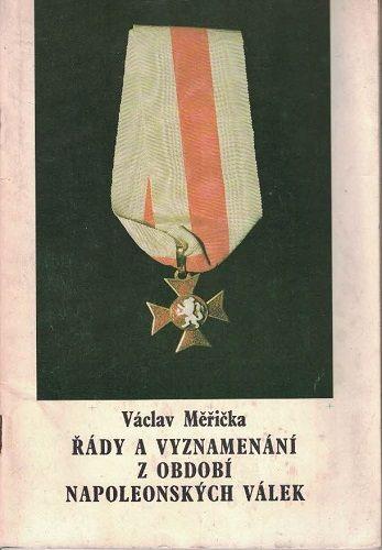 Řády a vyznamenání z období napoleonských válek - V. Měřička