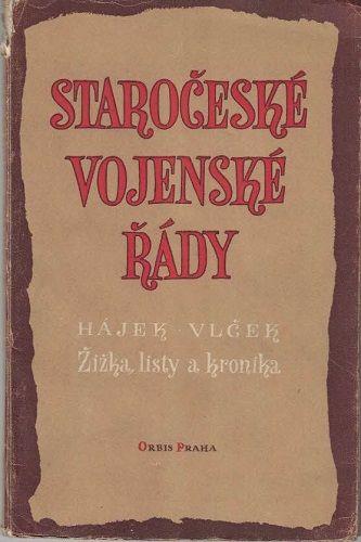 Staročeské vojenské řády - Jan Žižka, Jan Hájek z Hodětína atd.