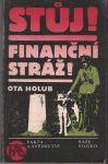 Stůj ! Finanční stráž - O. Holub