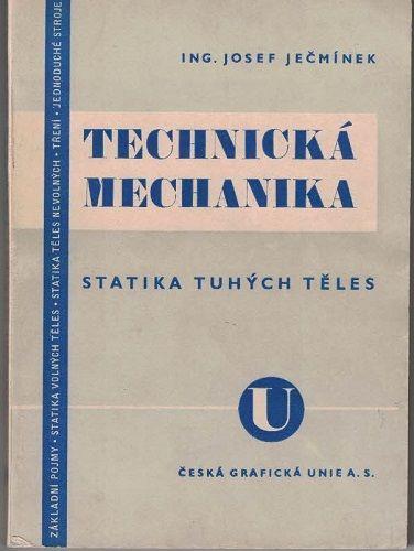 Technická mechanika - statika tuhých těles - Josef Ječmínek