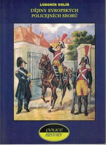 Dějiny evropských policejních sborů - L. Uhlíř
