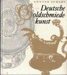 Deutsche Goldschmiedekunst - G. Schade