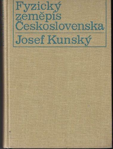 Fyzický zeměpis Československa - Josef Kunský