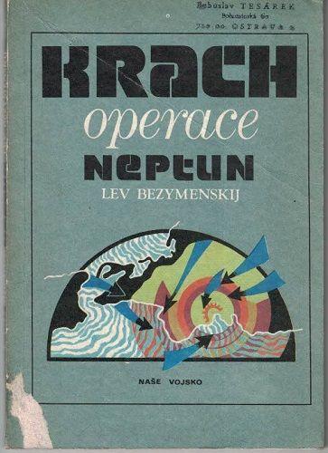 Krach operace Neptun - Lev Bezymenskij