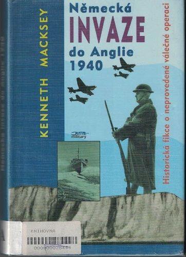 Německá invaze do Anglie 1940 - K. Macksey