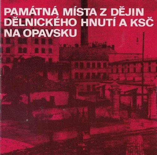 Památná místa dělnického hnutí KSČ na Opavsku
