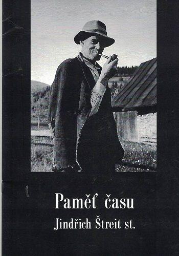Paměť času - Jindřich Štreit st.