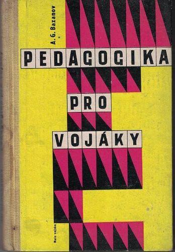 Pedagogika pro vojáky - A. G. Bazanov