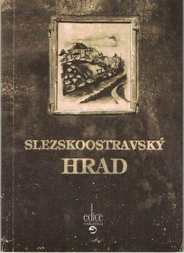 Slezskoostravský hrad - M. Stehlíková