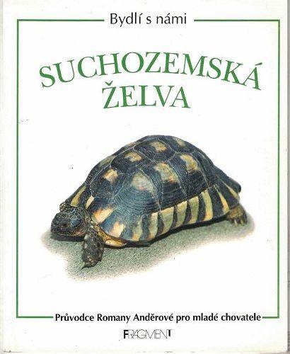 Suchozemská želva - průvodce pro chovatele