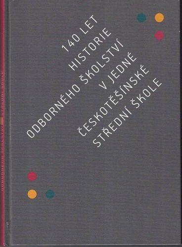 140 let historie odborného školství v jedné českotěšínské střední škole