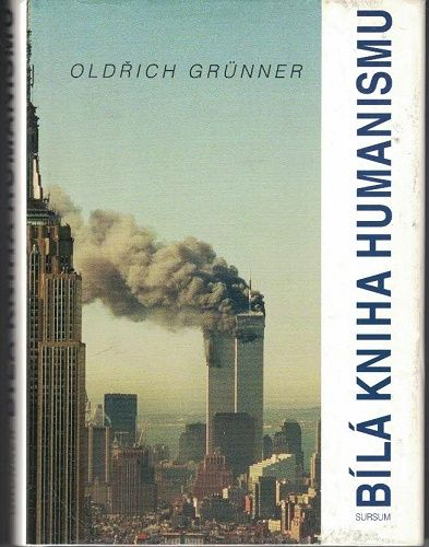 Bílá kniha humanismu - O. Grünner