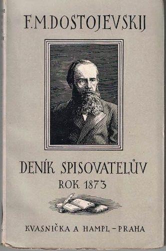 Deník spisovatelův 1873 - F. M. Dostojevskij