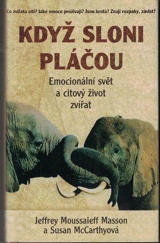 Když sloni pláčou - J. M. Masson, S. McCarthyová