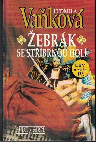 Lev a růže IV. - Žebrák se stříbrnou holí - L. Vaňková