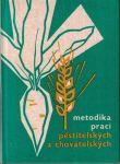 Metodika prací pěstitelských a chovatelských - kol. autorů